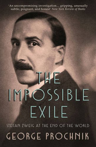 The Impossible Exile: Stefan Zweig at the End of the World
