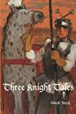 img - for Three Knight Tales book / textbook / text book