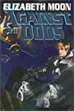 Against The Odds (Angel (Candlewick)) (0671319612) by Moon, Elizabeth