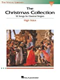 The Christmas Collection: 53 Songs for Classical Singers  - High Voice (The Vocal Library Series) (0634030701) by Walters, Richard