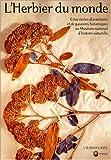 echange, troc Philippe Morat, Gérard Aymonin, Jean-Claude Jolinon, Collectif - L'Herbier du monde : Cinq siècles d'aventures et de passions botaniques au Muséum d'histoire naturelle