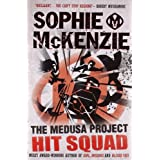 Hit Squad (The Medusa Project)by Sophie McKenzie
