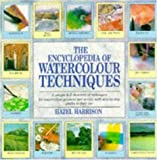 The Encyclopedia of Watercolour Techniques (0747279497) by Harrison, Hazel