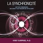La synchronicité: L'art des coïncidences, des choix et des pouvoirs de votre esprit | Kirby Surprise