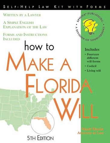 How to Make a Florida Will: With Forms (Self-Help Law Kit With Forms)