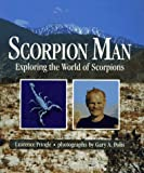 img - for Scorpion Man: Exploring the World of Scorpions book / textbook / text book