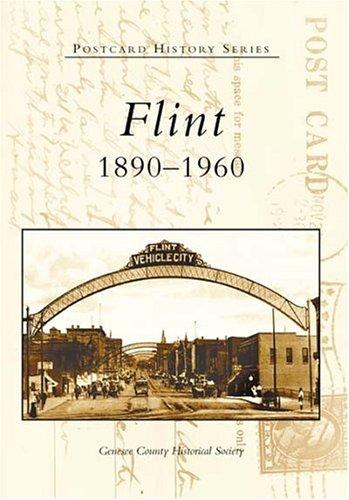Flint:  1890-1960  (MI)   (Postcard History Series)