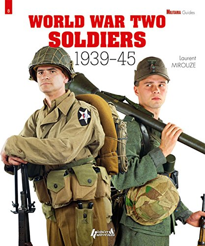 World War Two Soldiers: 1939-1945 (Militaria Guides)