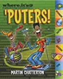'puters! (Where.It's@) (1405210109) by Chatterton, Martin