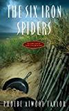 The Six Iron Spiders (Asey Mayo Cape Cod Mysteries) (0881502308) by Taylor, Phoebe Atwood
