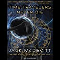 Time Travelers Never Die (       UNABRIDGED) by Jack McDevitt Narrated by Paul Boehmer
