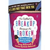 It's Called a Breakup Because It's Broken: The Smart Girl's Breakup Buddyby Greg Behrendt