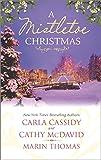 A Mistletoe Christmas: Santas Mistletoe Mistake\A Merry Little Wedding\Mistletoe Magic (Harlequin Anthologies)