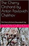 Image of The Cherry Orchard by Anton Pavlovich Chekhov (Russian Edition): The Cherry Orchard in Russian, Вишневый сад на русском языке