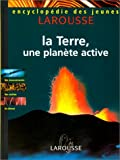 img - for Encyclop die des jeunes. La Terre, une plan te active book / textbook / text book