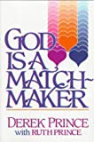 God Is a Matchmaker (0800790588) by Prince, Derek