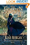 The Golden Sword - The Camelot Inheritance Book 1: A mystery adventure book for children and teens aged 10 -14