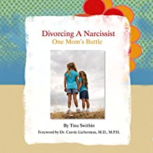 Divorcing a Narcissist: One Mom's Battle (       UNABRIDGED) by Tina Swithin Narrated by Johanna Oosterwyk