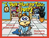 I Don't Want to Take a Nap!