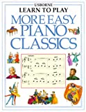 More Easy Piano Classics (Usborne Learn to Play)