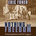 Nothing but Freedom: Emancipation and Its Legacy