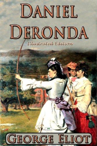 George Eliot - Daniel Deronda (Illustrated Edition)