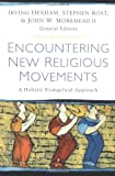img - for Encountering New Religious Movements: A Holistic Evangelical Approach book / textbook / text book
