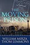 img - for The Moving Prison: A Novel book / textbook / text book