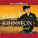 Heartbeat (       UNABRIDGED) by Joan Johnston Narrated by Therese Plummer