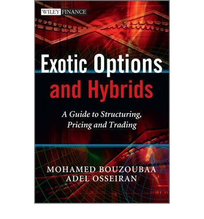Exotic options and hybrids a guide to structuring pricing and trading free pdf