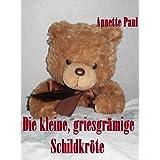 """Die kleine, griesgr�mige Schildkr�tevon """"Annette Paul"""""""