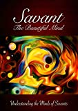 Savant, The Beautiful Mind: Understanding the Minds of Savants