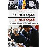 De Europa a Europa: 30 años de historia vividos desde la noticia
