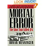 Mortal Error: The Shot That Killed JFK