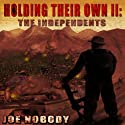 Holding Their Own II: The Independents (       UNABRIDGED) by Joe Nobody Narrated by Frank Collison