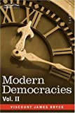 Modern Democracies - in two volumes, Vol. II by Viscount James Bryce