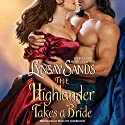 The Highlander Takes a Bride Audiobook by Lynsay Sands Narrated by Penelope Nederhorst