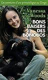 Bons baisers des bonobos : Les aventures d'une primatologue au Congo