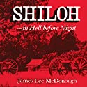 Shiloh: In Hell before Night (       UNABRIDGED) by James Lee Mcdonough Narrated by Gary D. MacFadden