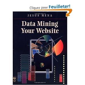 Data Mining Your Website: Amazon.fr: Jesus Mena: Livres anglais et
