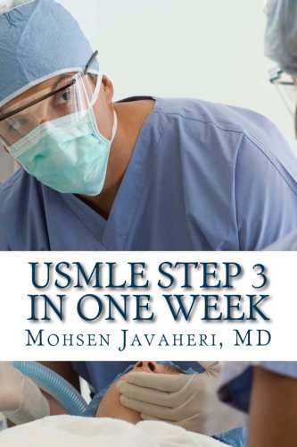 USMLE Step 3 in one week: 2000 short questions and answers by Mohsen Javaheri MD (2014-01-21)