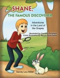 Shane, the Famous Discoverer : Adventures in the Land of the Grapes