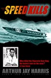 Speed Kills: Who killed the Cigarette Boat King, the fastest man on the seas? (Harris True Crime Collection)