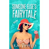 "Someone Else's Fairytalevon ""E.M. Tippetts"""