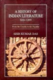 A History of Indian Literature: 500-1399 (From the Courtly to the Popular) (8126021713) by Sisir Kumar Das
