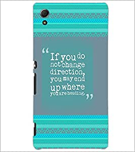 PrintDhaba Quote D-4138 Back Case Cover for SONY XPERIA Z4 (Multi-Coloured)