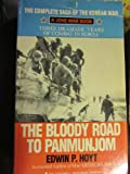 Bloody Road To Panmun (0515106933) by Hoyt, Edwin P.
