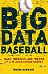 Big Data Baseball: Math, Miracles, an...