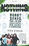 img - for Nothing But an Unfinished Song: The Life and Times of Bobby Sands book / textbook / text book