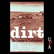 Dirt: The Erosion of Civilizations Audiobook by David R. Montgomery Narrated by Tim Lundeen